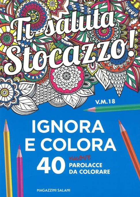 Ti saluta Stocazzo - ignora e colora