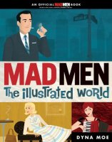 Mad Men the illustrated world book