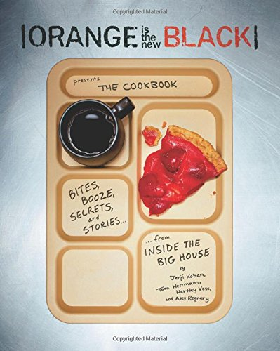 Orange is the new black the cookbook