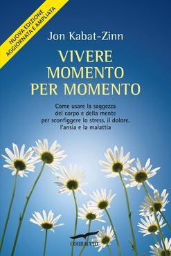Vivere momento per momento - Jon Kabat-Zinn